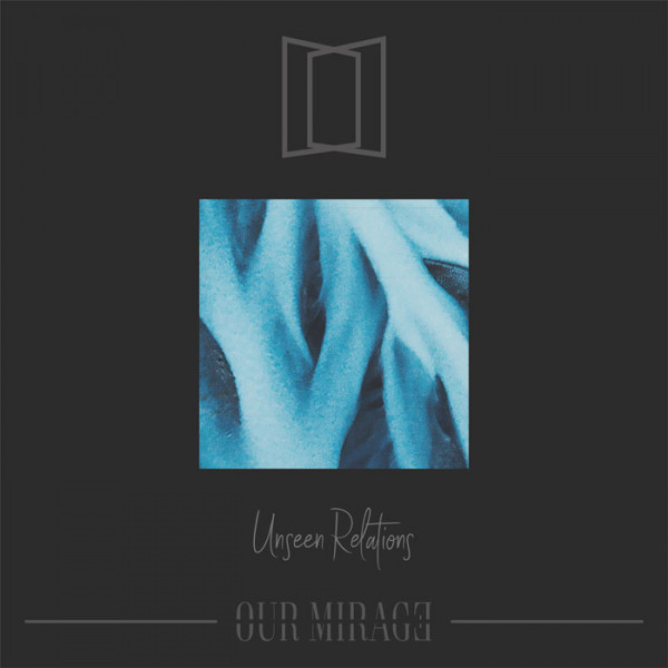 """OUR MIRAGE - Unseen Relations 12"""" LP"""