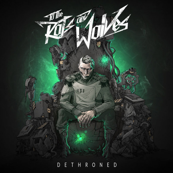 TO THE RATS AND WOLVES - Dethroned CD